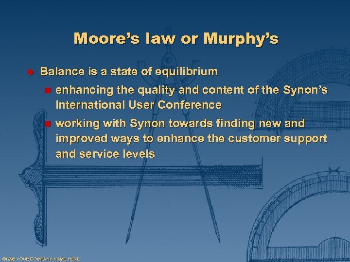 Moore's law or Murphy's l Balance is a state of equilibrium n enhancing the