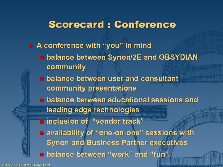 "Scorecard : Conference l A conference with ""you"" in mind n balance between Synon/2"