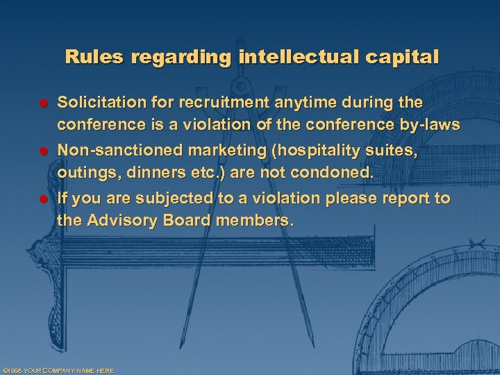 Rules regarding intellectual capital l Solicitation for recruitment anytime during the conference is a
