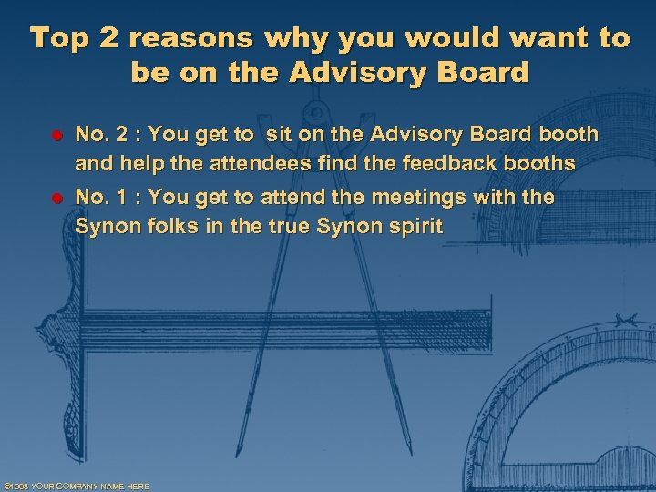 Top 2 reasons why you would want to be on the Advisory Board l