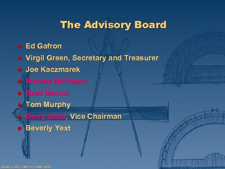 The Advisory Board l Ed Gafron l Virgil Green, Secretary and Treasurer l Joe