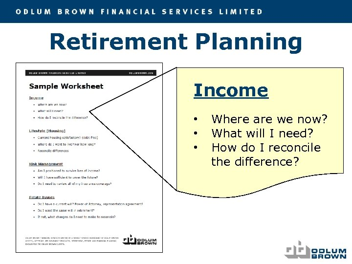 Retirement Planning Income • • • Where are we now? What will I need?
