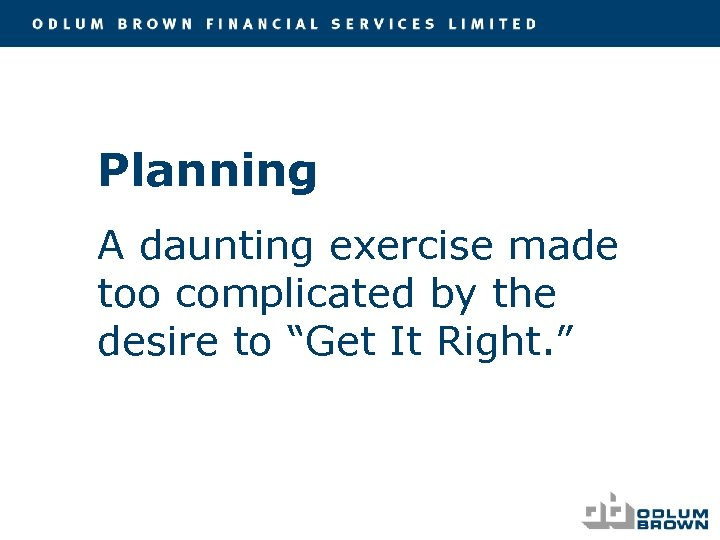"""Planning A daunting exercise made too complicated by the desire to """"Get It Right."""
