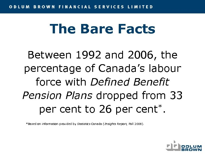The Bare Facts Between 1992 and 2006, the percentage of Canada's labour force with