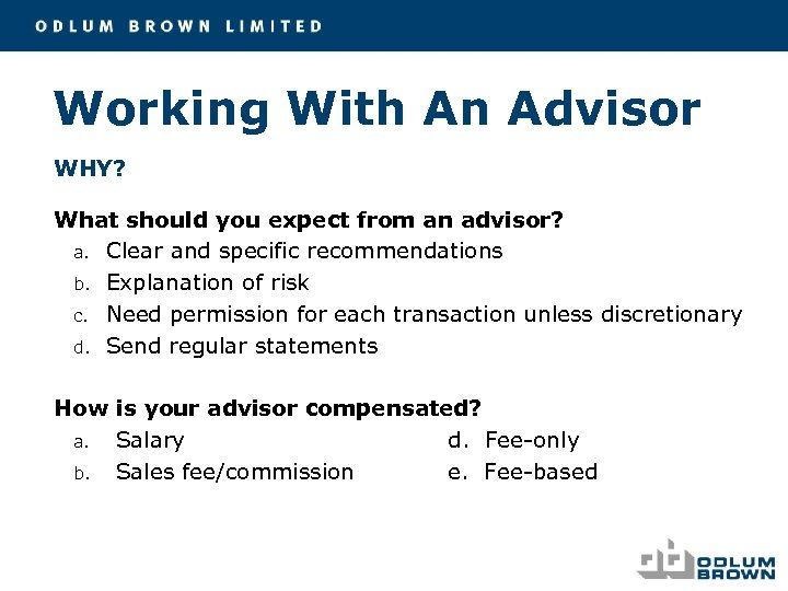 Working With An Advisor WHY? What should you expect from an advisor? a. Clear