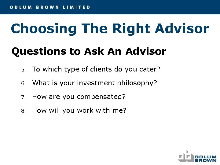 Choosing The Right Advisor Questions to Ask An Advisor 5. To which type of