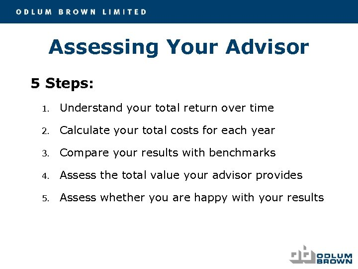 Assessing Your Advisor 5 Steps: 1. Understand your total return over time 2. Calculate