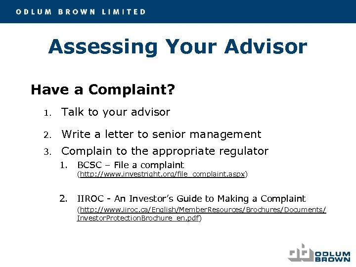 Assessing Your Advisor Have a Complaint? 1. Talk to your advisor 2. Write a
