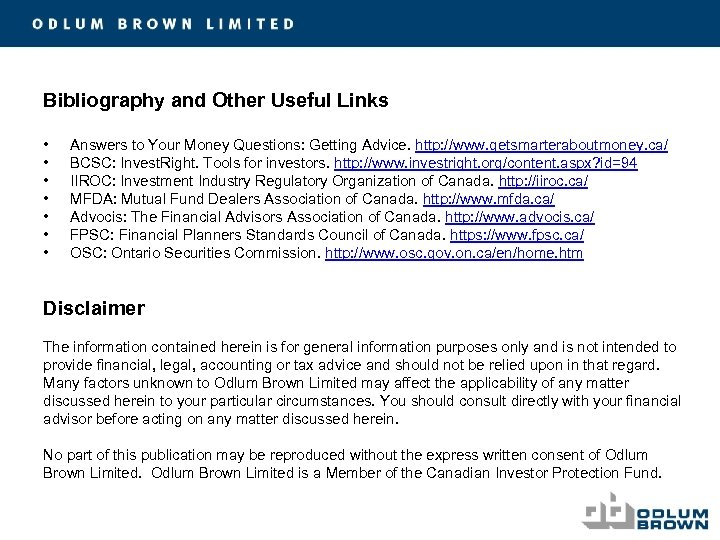 Bibliography and Other Useful Links • • Answers to Your Money Questions: Getting Advice.