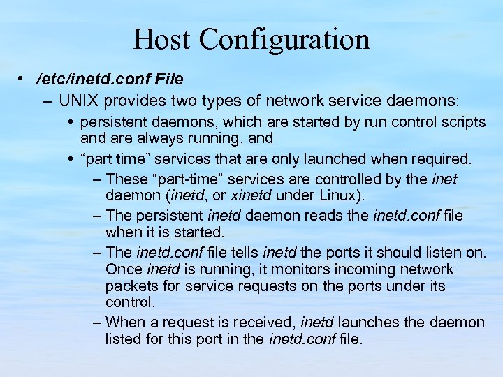 Host Configuration • /etc/inetd. conf File – UNIX provides two types of network service