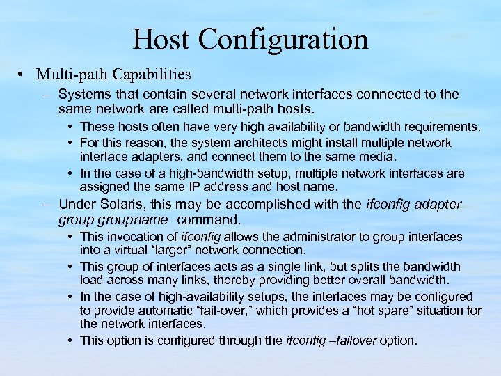 Host Configuration • Multi-path Capabilities – Systems that contain several network interfaces connected to