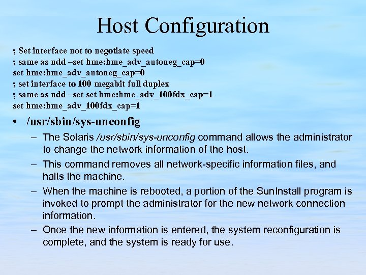 Host Configuration ; Set interface not to negotiate speed ; same as ndd –set