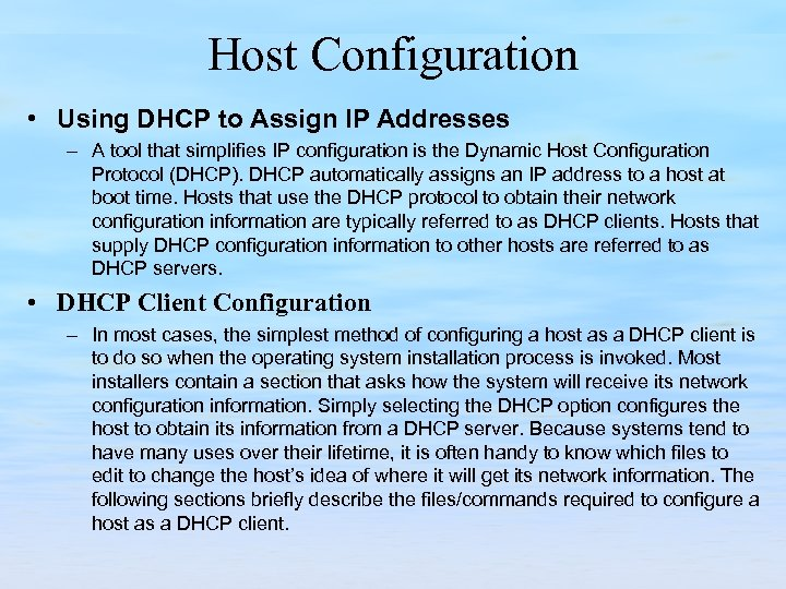 Host Configuration • Using DHCP to Assign IP Addresses – A tool that simplifies