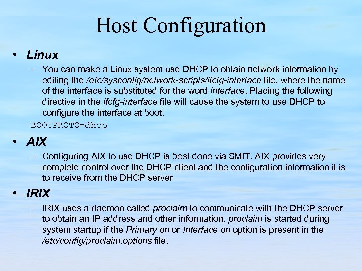 Host Configuration • Linux – You can make a Linux system use DHCP to