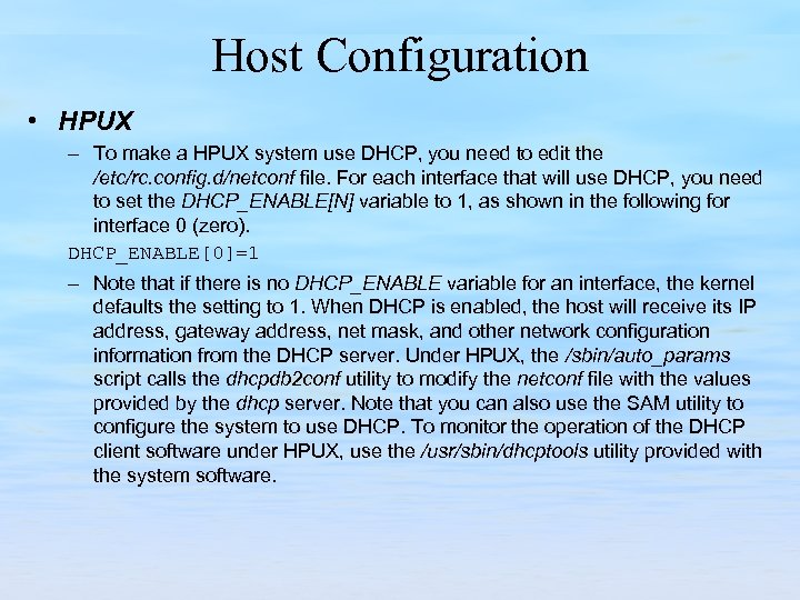 Host Configuration • HPUX – To make a HPUX system use DHCP, you need