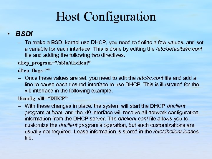 Host Configuration • BSDI – To make a BSDI kernel use DHCP, you need