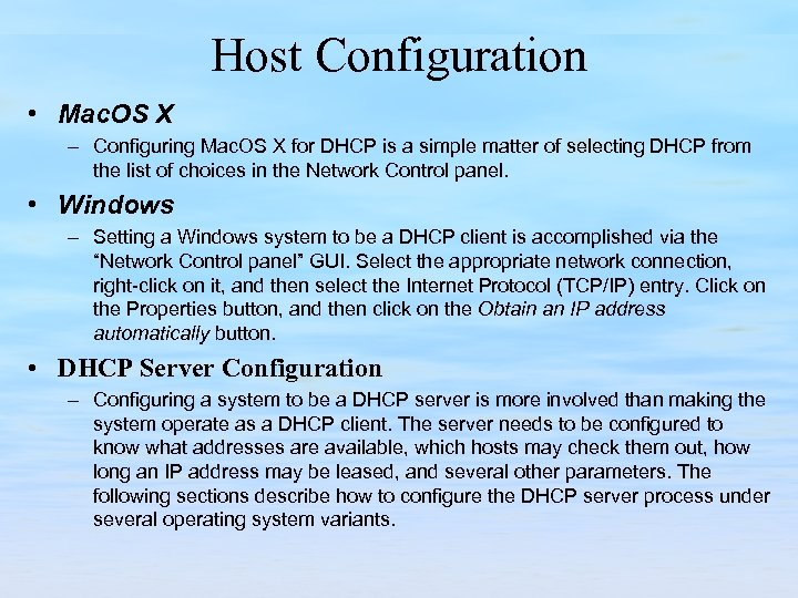 Host Configuration • Mac. OS X – Configuring Mac. OS X for DHCP is
