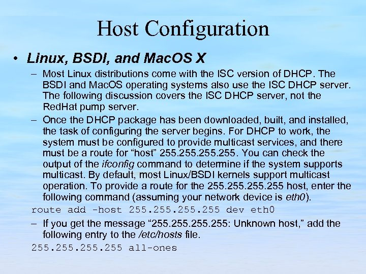 Host Configuration • Linux, BSDI, and Mac. OS X – Most Linux distributions come