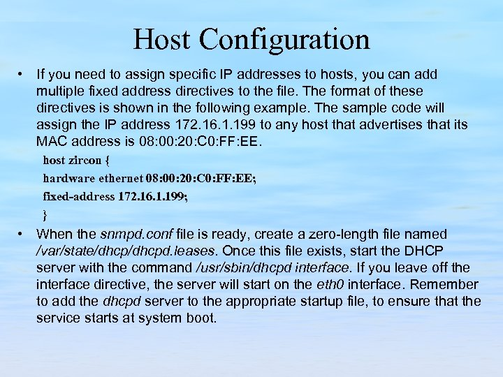 Host Configuration • If you need to assign specific IP addresses to hosts, you