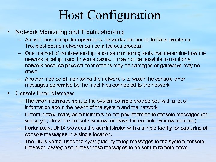 Host Configuration • Network Monitoring and Troubleshooting – As with most computer operations, networks