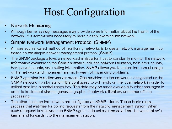 Host Configuration • Network Monitoring • Although kernel syslog messages may provide some information