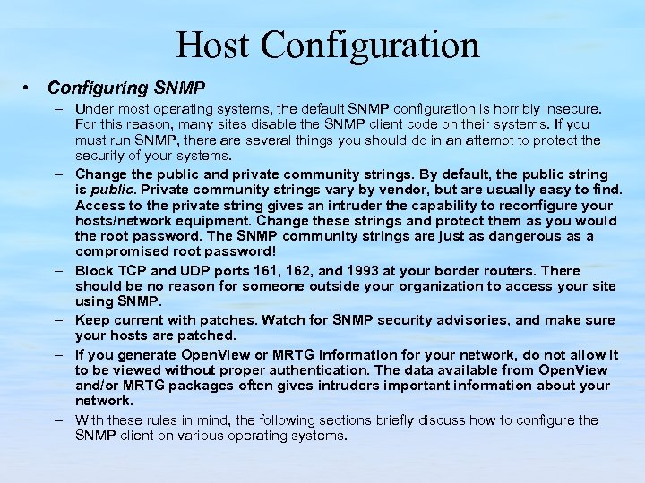 Host Configuration • Configuring SNMP – Under most operating systems, the default SNMP configuration