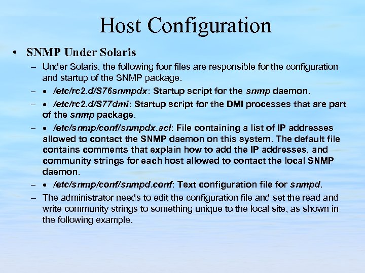 Host Configuration • SNMP Under Solaris – Under Solaris, the following four files are