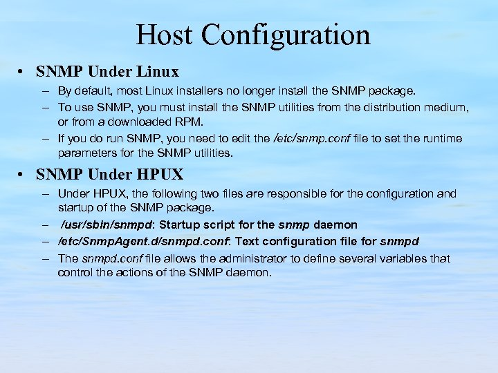Host Configuration • SNMP Under Linux – By default, most Linux installers no longer