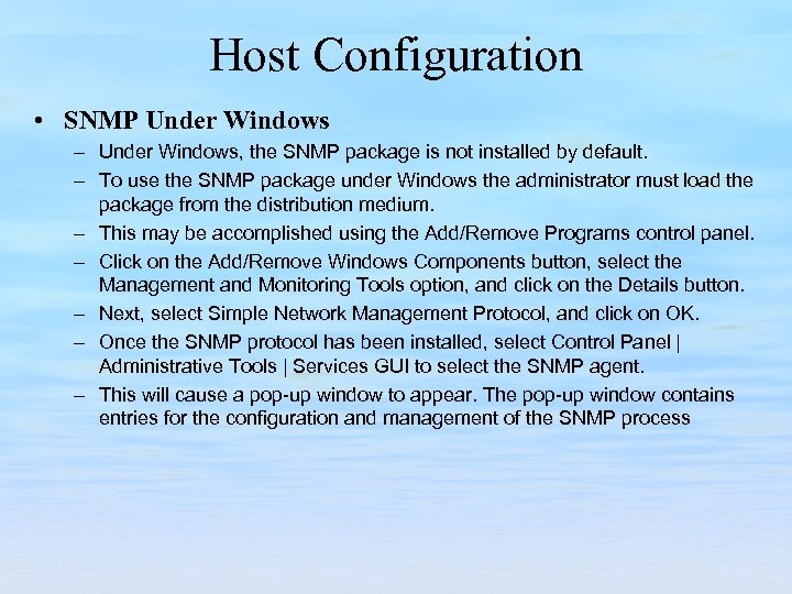 Host Configuration • SNMP Under Windows – Under Windows, the SNMP package is not