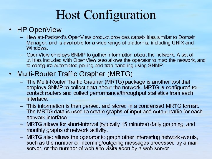 Host Configuration • HP Open. View – Hewlett Packard's Open. View product provides capabilities