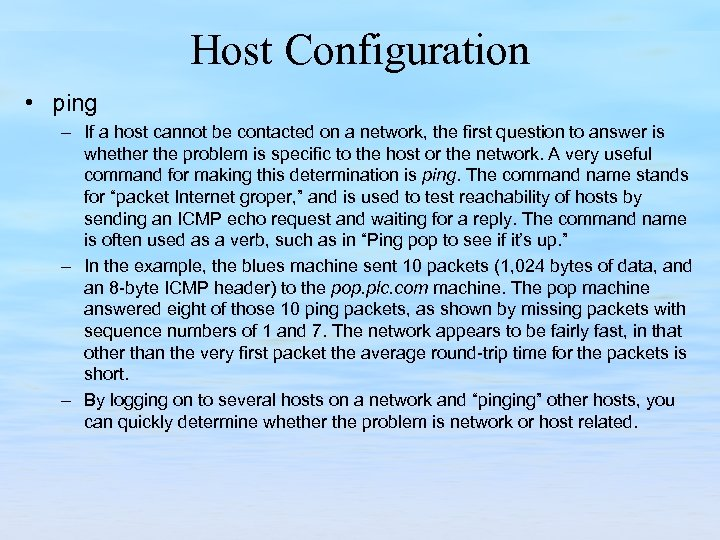 Host Configuration • ping – If a host cannot be contacted on a network,