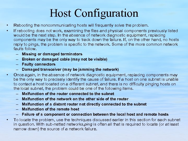 Host Configuration • • Rebooting the noncommunicating hosts will frequently solve the problem. If