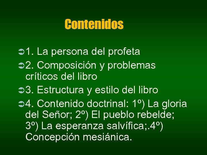 Contenidos Ü 1. La persona del profeta Ü 2. Composición y problemas críticos del