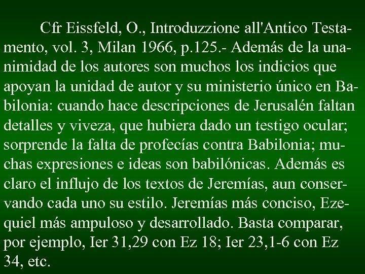 Cfr Eissfeld, O. , Introduzzione all'Antico Testamento, vol. 3, Milan 1966, p. 125. -