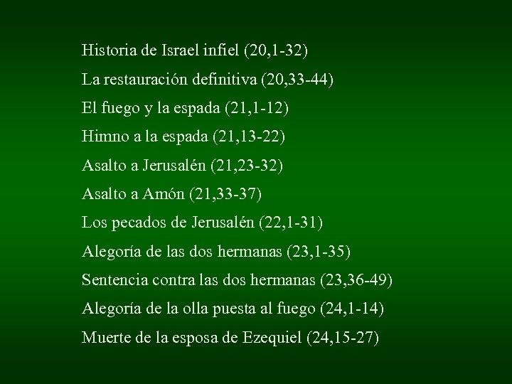 Historia de Israel infiel (20, 1 -32) La restauración definitiva (20, 33 -44) El