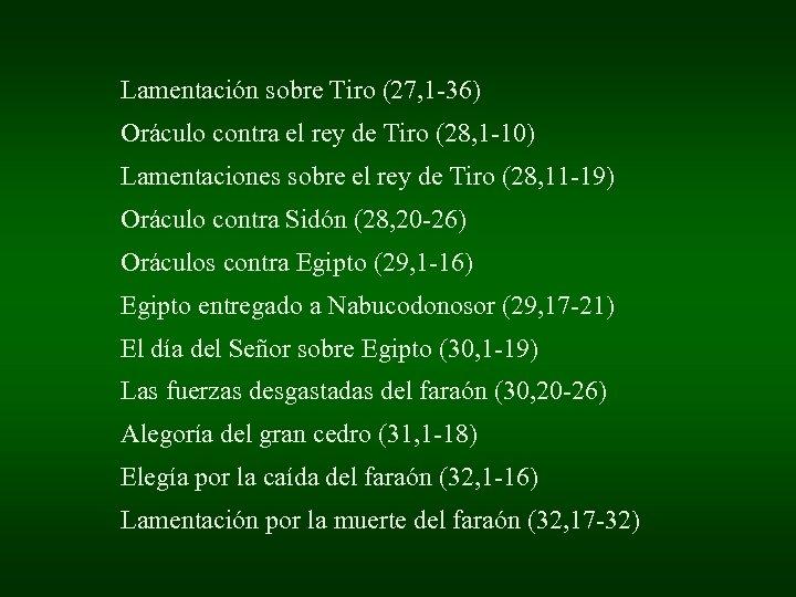 Lamentación sobre Tiro (27, 1 -36) Oráculo contra el rey de Tiro (28, 1