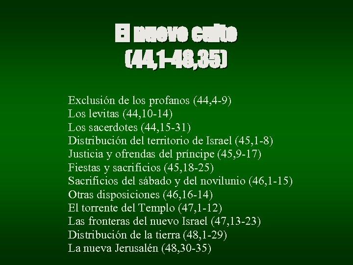 El nuevo culto (44, 1 -48, 35) Exclusión de los profanos (44, 4 -9)