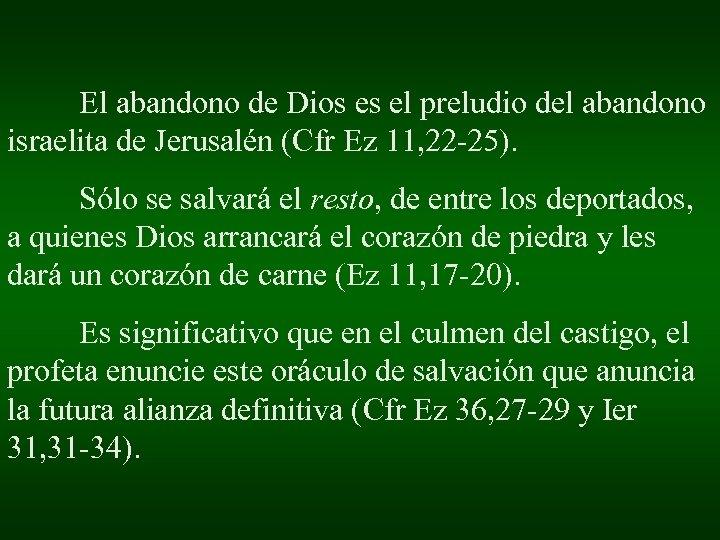 El abandono de Dios es el preludio del abandono israelita de Jerusalén (Cfr Ez