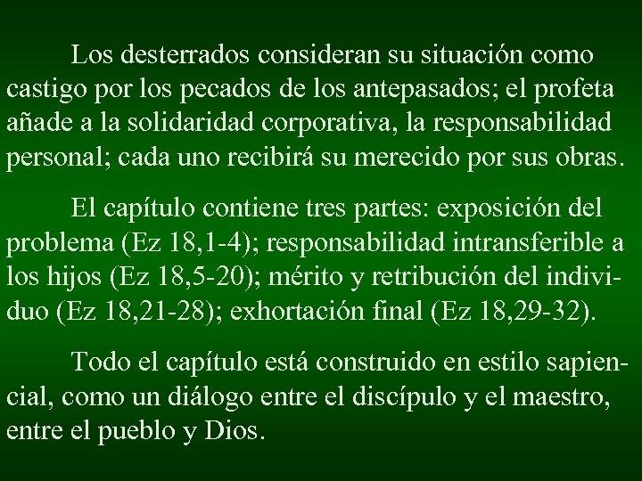 Los desterrados consideran su situación como castigo por los pecados de los antepasados; el