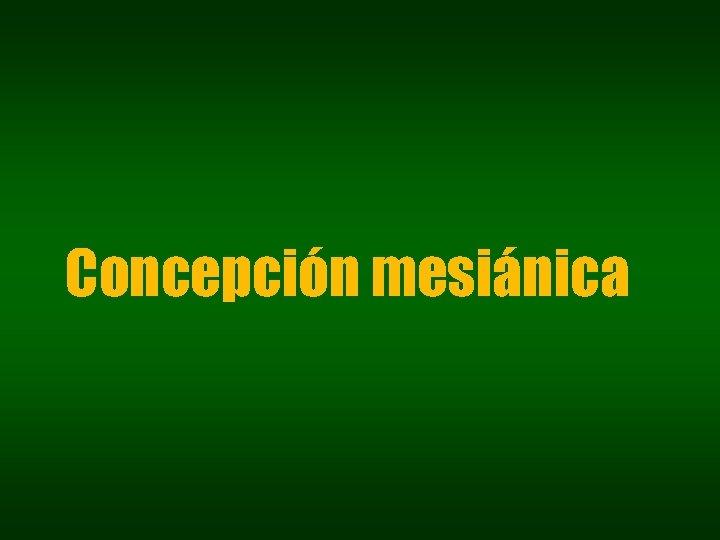 Concepción mesiánica