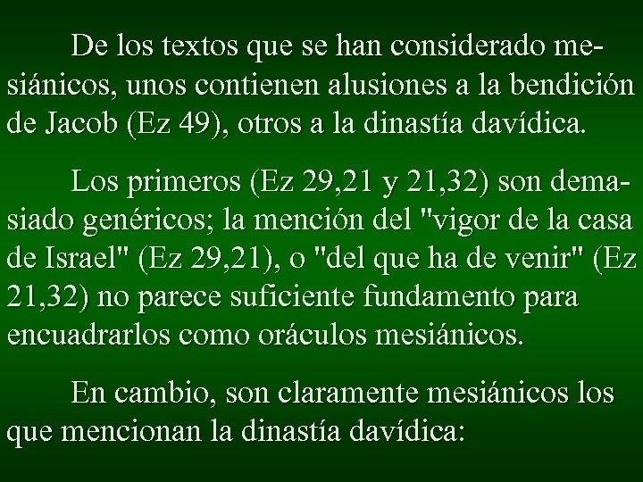 De los textos que se han considerado mesiánicos, unos contienen alusiones a la bendición