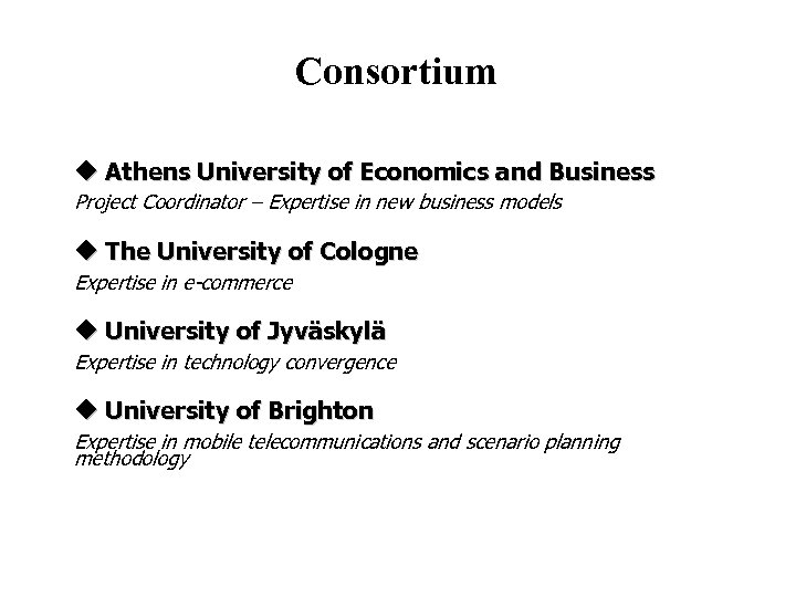 Consortium Athens University of Economics and Business Project Coordinator – Expertise in new business