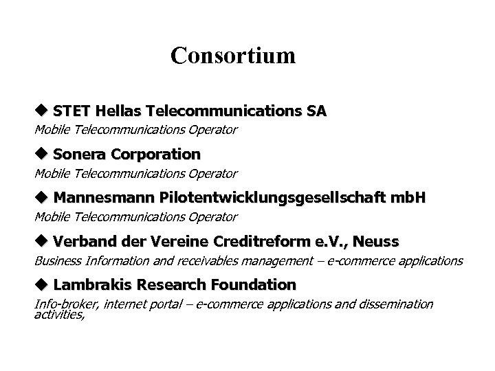 Consortium STET Hellas Telecommunications SA Mobile Telecommunications Operator Sonera Corporation Mobile Telecommunications Operator Mannesmann