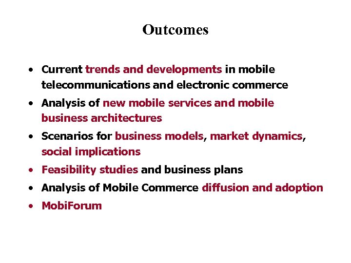 Outcomes • Current trends and developments in mobile telecommunications and electronic commerce • Analysis
