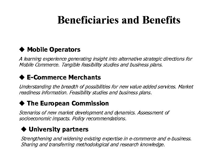 Beneficiaries and Benefits Mobile Operators A learning experience generating insight into alternative strategic directions
