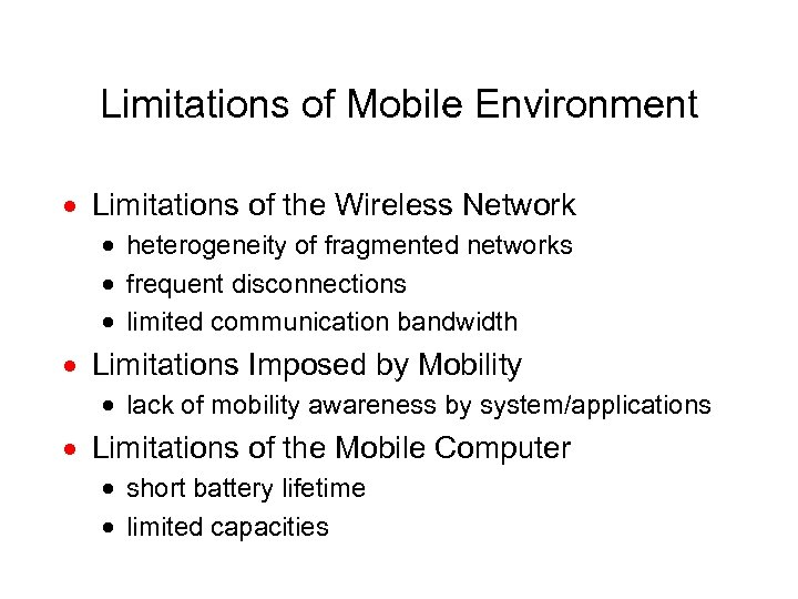 Limitations of Mobile Environment · Limitations of the Wireless Network · heterogeneity of fragmented