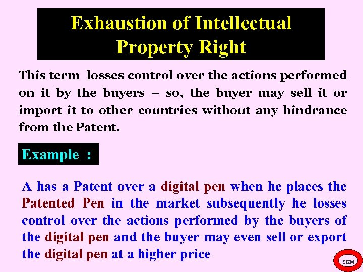 Exhaustion of Intellectual Property Right This term losses control over the actions performed on