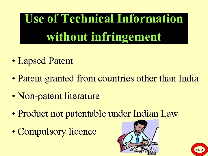 Use of Technical Information without infringement • Lapsed Patent • Patent granted from countries