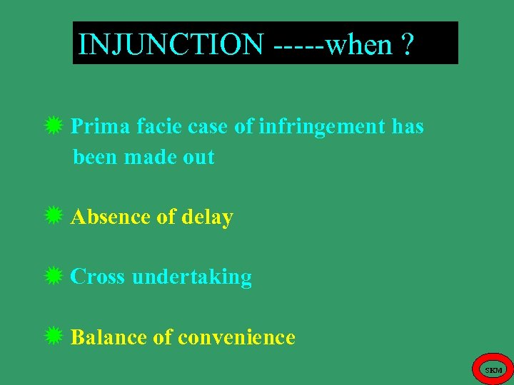 INJUNCTION -----when ? Prima facie case of infringement has been made out Absence of