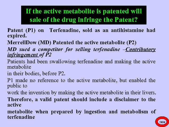 If the active metabolite is patented will sale of the drug infringe the Patent?
